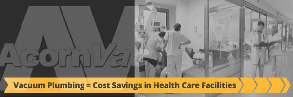 Vacuum Plumbing Provides Cost Savings in Healthcare Facilities